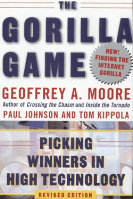 The Gorilla Game, Revised Edition - Geoffrey A. Moore