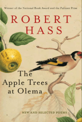 The Apple Trees at Olema - Robert Hass