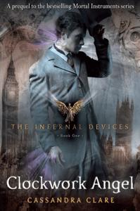 The Infernal Devices 1: Clockwork Angel - Cassandra Clare pdf download