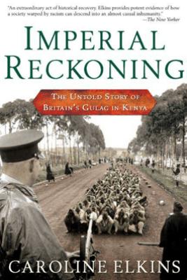 Imperial Reckoning - Caroline Elkins