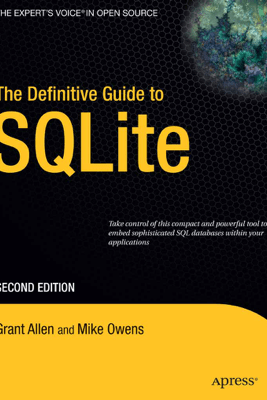The Definitive Guide to SQLite - Grant Allen & Mike Owens