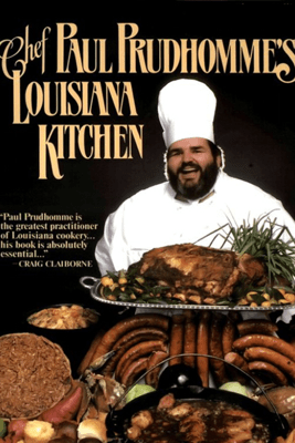 Chef Paul Prudhomme's Louisiana Kitchen - Paul Prudhomme