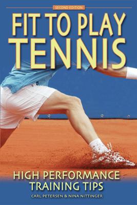 Fit to Play Tennis - Carl Petersen & Nina Nittinger