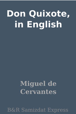 Don Quixote, in English - Miguel de Cervantes Saavedra