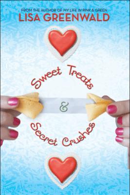 Sweet Treats & Secret Crushes - Lisa Greenwald