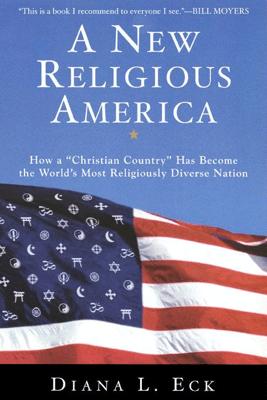 A New Religious America - Diana L Eck