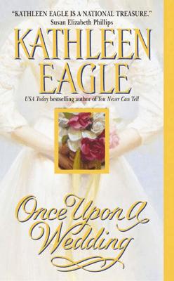 Once Upon a Wedding - Kathleen Eagle pdf download