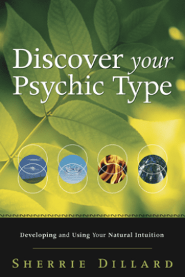 Discover Your Psychic Type - Sherrie Dillard