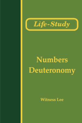 Life-Study of Numbers and Deuteronomy - Witness Lee