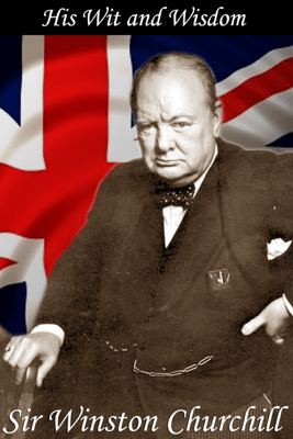 Sir Winston Churchill: His Wit and Wisdom - Jon Allen