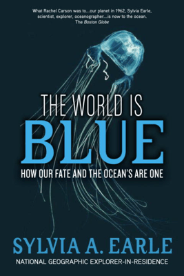 The World Is Blue - Sylvia A. Earle