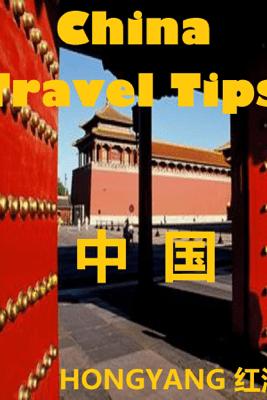 China Travel Tips - Hongyang(Canada)/ 红洋(加拿大)