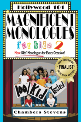 Magnificent Monologues for Kids 2 (Hollywood 101) - Chambers Stevens