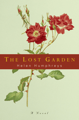 The Lost Garden: A Novel - Helen Humphreys pdf download