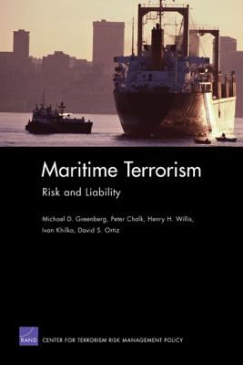 Maritime Terrorism - Michael D. Greenberg, Peter Chalk, Henry H. Willis, Ivan Khilko & David S. Ortiz