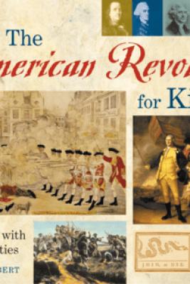 The American Revolution for Kids - Janis Herbert
