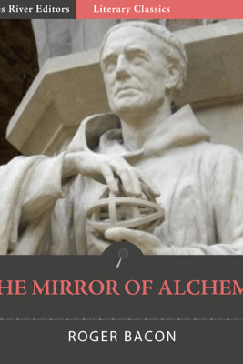 The Mirror of Alchemy - Roger Bacon