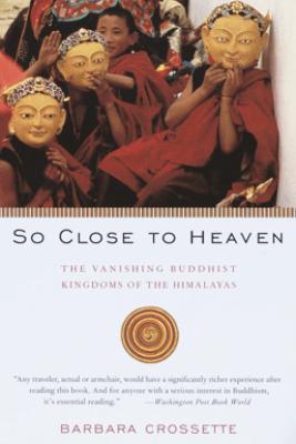 So Close to Heaven - Barbara Crossette