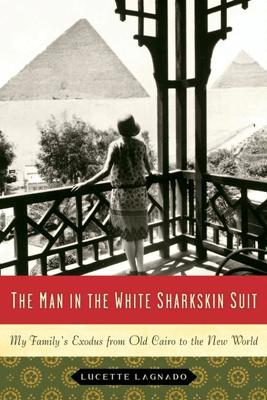 The Man in the White Sharkskin Suit - Lucette Lagnado