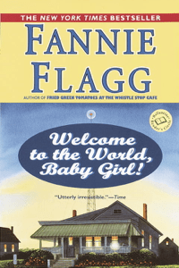 Welcome to the World, Baby Girl! - Fannie Flagg pdf download