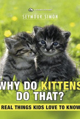 Why Do Kittens Do That? - Read Aloud Edition - Seymour Simon