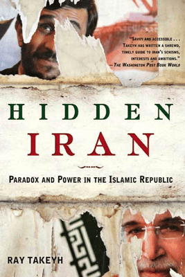 Hidden Iran - Ray Takeyh