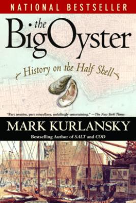 The Big Oyster - Mark Kurlansky