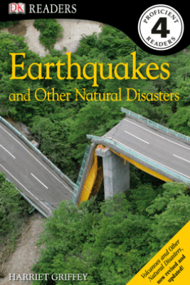DK Readers L4: Earthquakes and Other Natural Disasters (Enhanced Edition) - Harriet Griffey