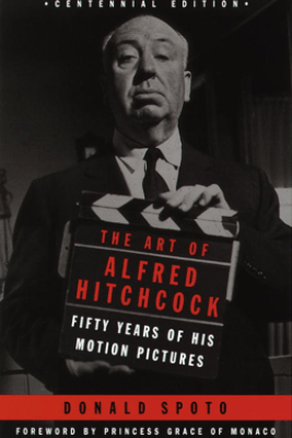 The Art of Alfred Hitchcock - Donald Spoto