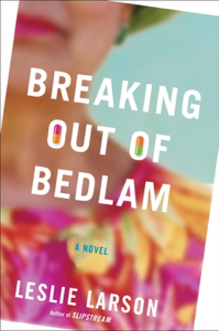 Breaking Out of Bedlam - Leslie Larson pdf download