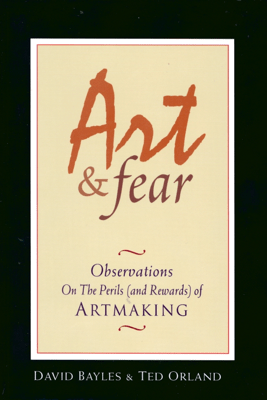 Art & Fear - David Bayles & Ted Orland