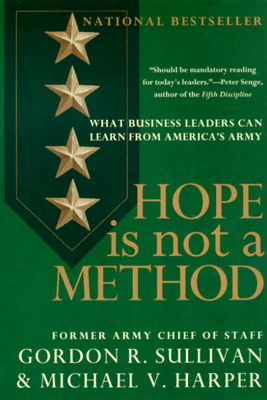 Hope Is Not a Method - Gordon R. Sullivan & Michael V. Harper