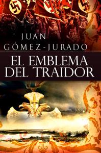 El Emblema del Traidor - Juan Gómez-Jurado pdf download