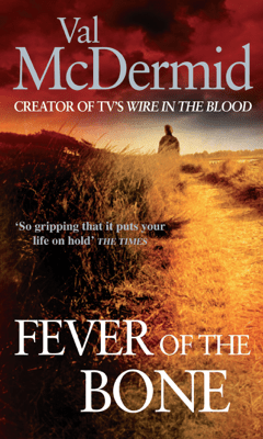 Fever of the Bone - Val McDermid pdf download