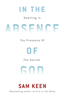 In the Absence of God - Sam Keen