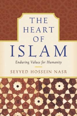 The Heart of Islam - Seyyed Hossein Nasr