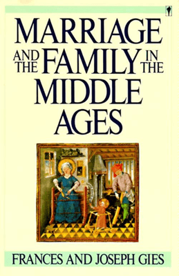 Marriage and the Family in the Middle Ages - Frances Gies pdf download