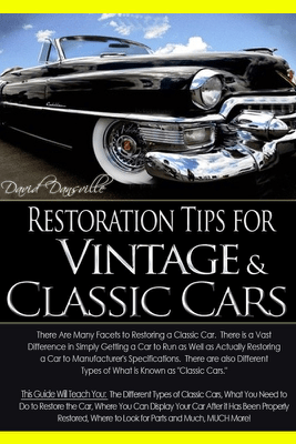 Restoration Tips for Vintage & Classic Cars - David Dansville