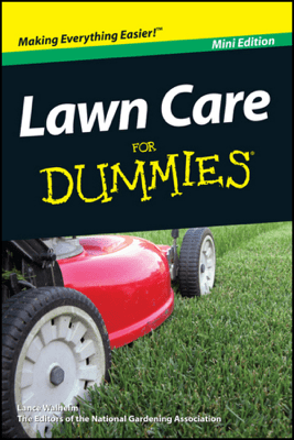 Lawn Care For Dummies, Mini Edition - Lance Walheim & National Gardening Association