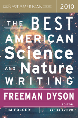 The Best American Science and Nature Writing 2010 - Freeman Dyson