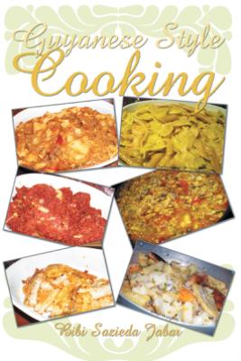 Guyanese Style Cooking - Bibi Sazieda Jabar