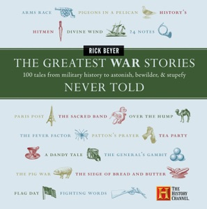 The Greatest War Stories Never Told - Rick Beyer pdf download