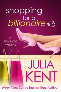 Shopping for a Billionaire 3 - Julia Kent pdf download