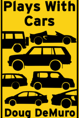 Plays With Cars - Doug DeMuro