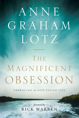 The Magnificent Obsession - Anne Graham Lotz pdf download