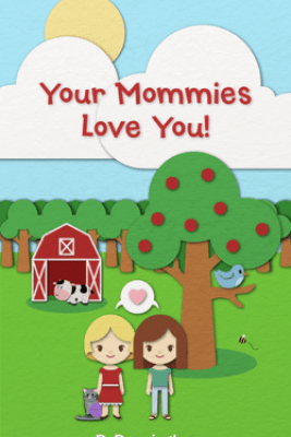 Your Mommies Love You: The Read Together Series (A Rhyming Picture Book) - P. Pennington
