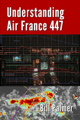 Understanding Air France 447 - Bill Palmer