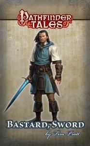 Pathfinder Tales: Bastard, Sword - Tim Pratt & Greg Opalinski pdf download