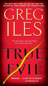 True Evil - Greg Iles pdf download