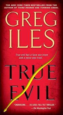 True Evil - Greg Iles pdf download